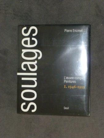 Нет Никаких Технических Soulages - Catalogue raisonné des peintures tome I