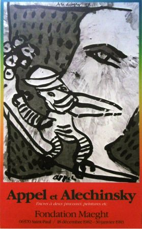 Афиша Alechinsky - '' Fondation MAEGHT '' - Avec Karel APPEL