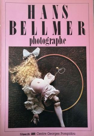 Иллюстрированная Книга Bellmer - Hans Bellmer Photographe