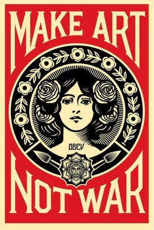 Сериграфия Fairey - Make art not war.