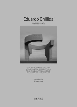 Иллюстрированная Книга Chillida - NEW !! Eduardo Chillida. Catálogue raisonne of sculpture Vol III (1983-1990)