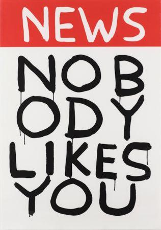 Сериграфия Shrigley - Untitled (News: Nobody Likes You)